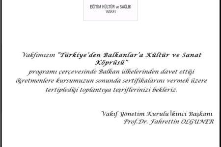 """""""Türkiye'den Balkanlar'a Kültür ve Sanat Köprüsü"""" Sertifika Merasimi"""