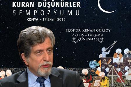 İslam Medeniyetini Kuran Düşünürler Sempozyumu Açılış Konuşması Prof.Dr.Kenan Gürsoy