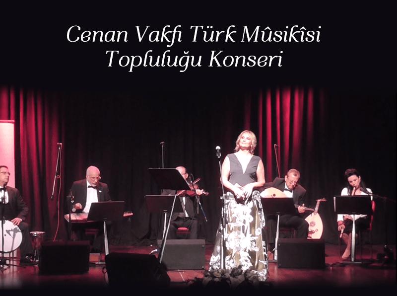 Cenan Vakfı Türk Mûsikîsi Topluluğu konseri
