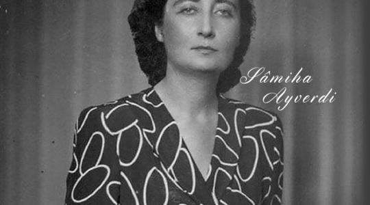 Sâmiha Ayverdi'yi Anıyoruz