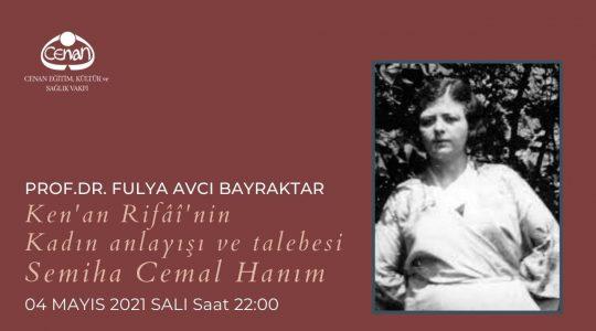 """Prof. Dr. Fulya Bayraktar<br>""""Ken'an Rifâî'nin Kadın Anlayışı"""""""