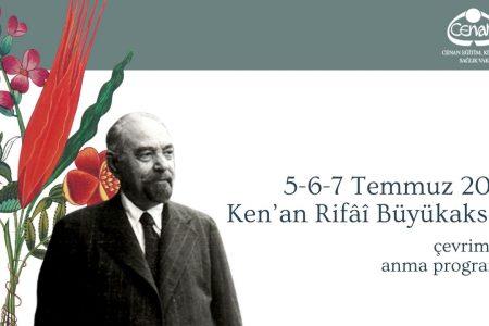 5-6-7 Temmuz 2021<br>Ken'an Rifâî Büyükaksoy Çevrimiçi Anma Programı